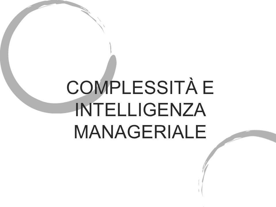 COMPLESSITÀ E INTELLIGENZA MANAGERIALE