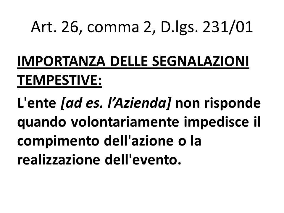 Art. 26, comma 2, D.lgs. 231/01 IMPORTANZA DELLE SEGNALAZIONI TEMPESTIVE: L'ente [ad es. lAzienda] non risponde quando volontariamente impedisce il co