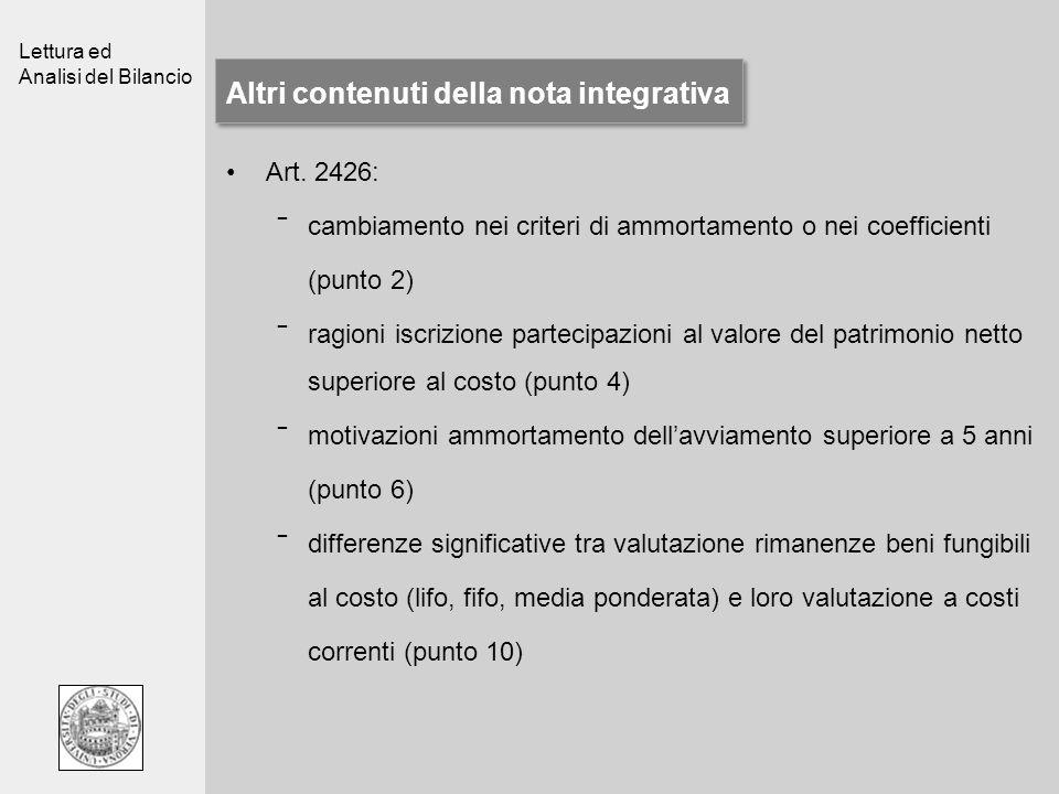 Lettura ed Analisi del Bilancio Altri contenuti della nota integrativa Art. 2426: cambiamento nei criteri di ammortamento o nei coefficienti (punto 2)