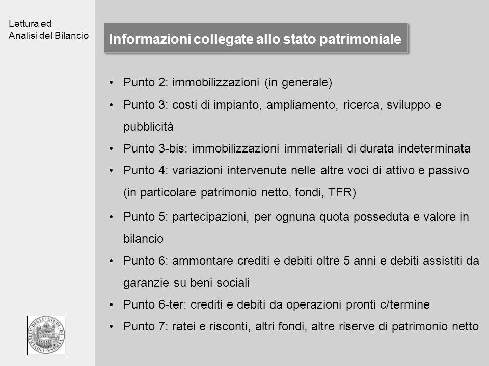 Lettura ed Analisi del Bilancio Informazioni collegate allo stato patrimoniale Punto 2: immobilizzazioni (in generale) Punto 3: costi di impianto, amp