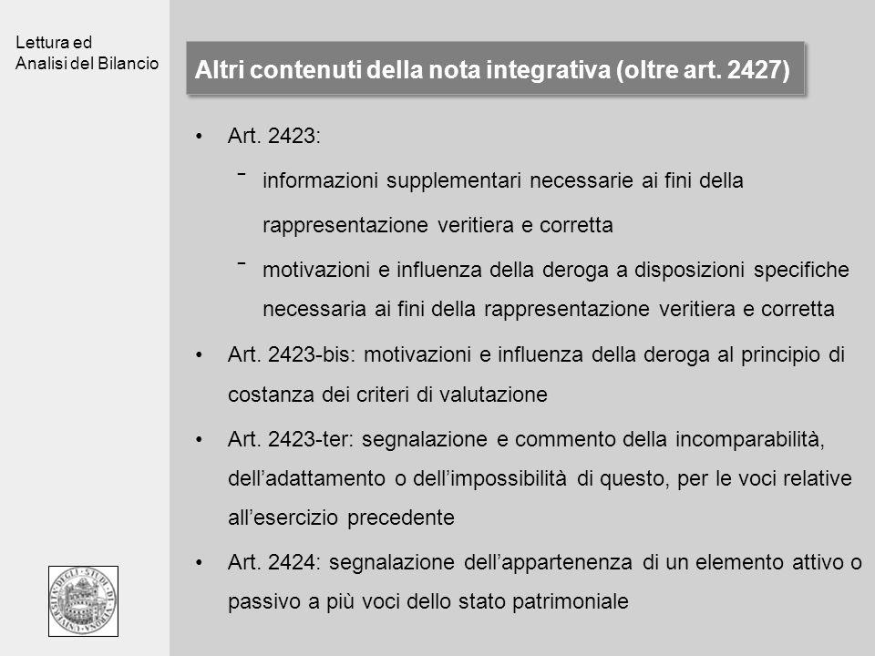 Lettura ed Analisi del Bilancio Altri contenuti della nota integrativa (oltre art. 2427) Art. 2423: informazioni supplementari necessarie ai fini dell