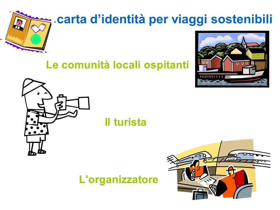 Il turista carta didentità per viaggi sostenibili Le comunità locali ospitanti L'organizzatore