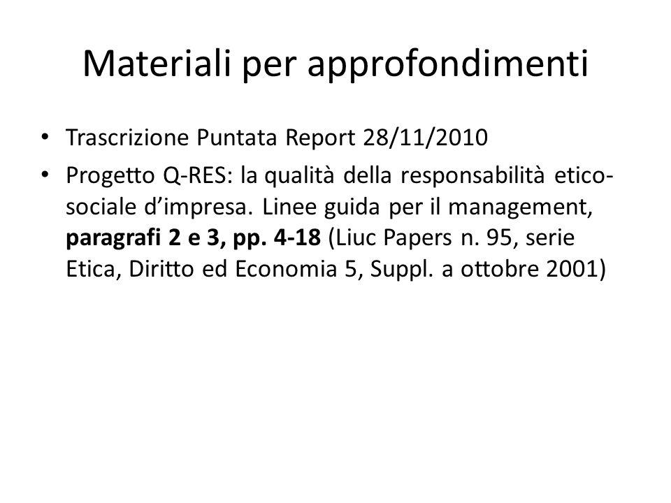 Materiali per approfondimenti Trascrizione Puntata Report 28/11/2010 Progetto Q-RES: la qualità della responsabilità etico- sociale dimpresa.