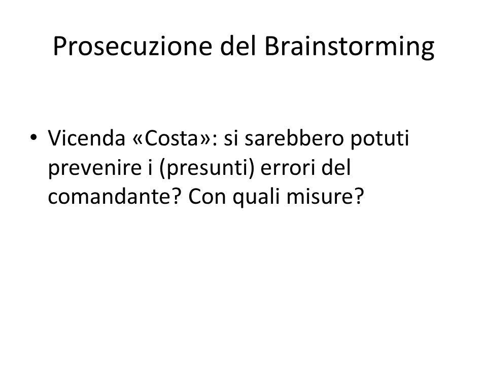 Prosecuzione del Brainstorming Vicenda «Costa»: si sarebbero potuti prevenire i (presunti) errori del comandante.
