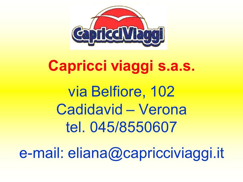 Capricci viaggi s.a.s.via Belfiore, 102 Cadidavid – Verona tel.