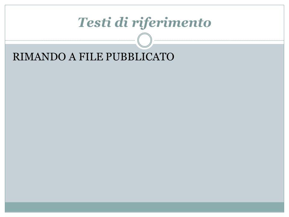 Testi di riferimento RIMANDO A FILE PUBBLICATO