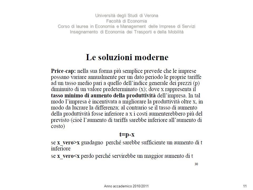 11 Università degli Studi di Verona Facoltà di Economia Corso di laurea in Economia e Management delle Imprese di Servizi Insegnamento di Economia dei Trasporti e della Mobilità Anno accademico 2010/2011