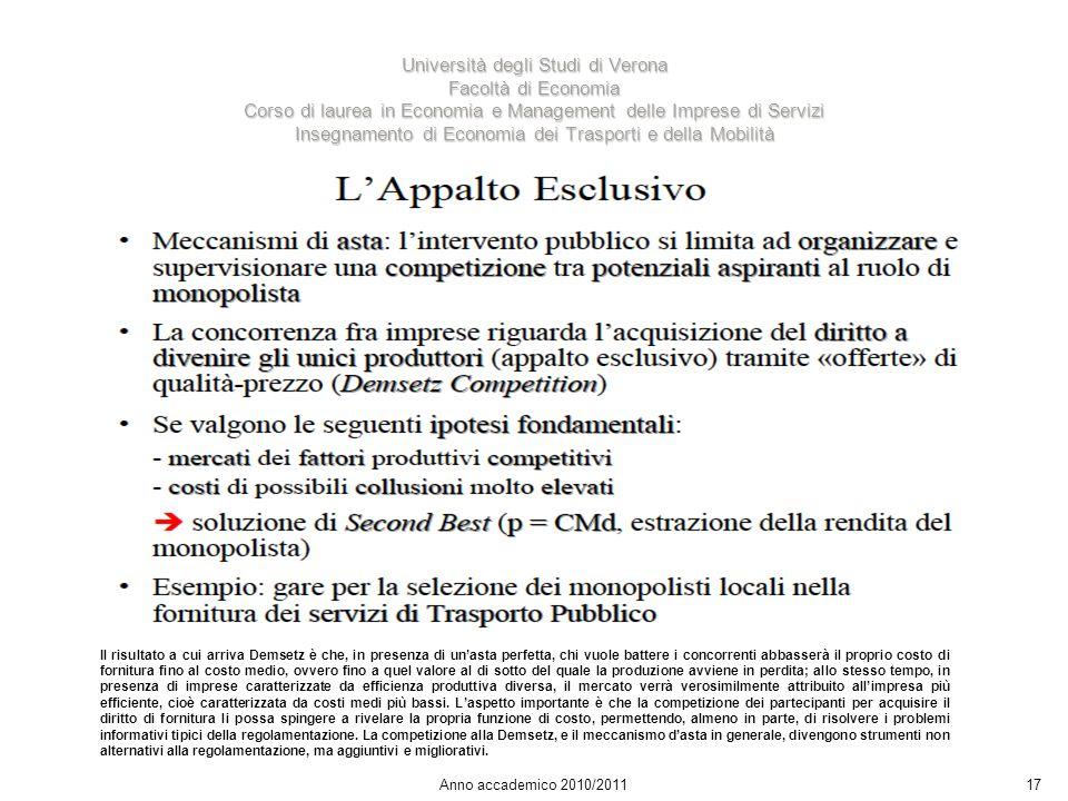 17 Università degli Studi di Verona Facoltà di Economia Corso di laurea in Economia e Management delle Imprese di Servizi Insegnamento di Economia dei