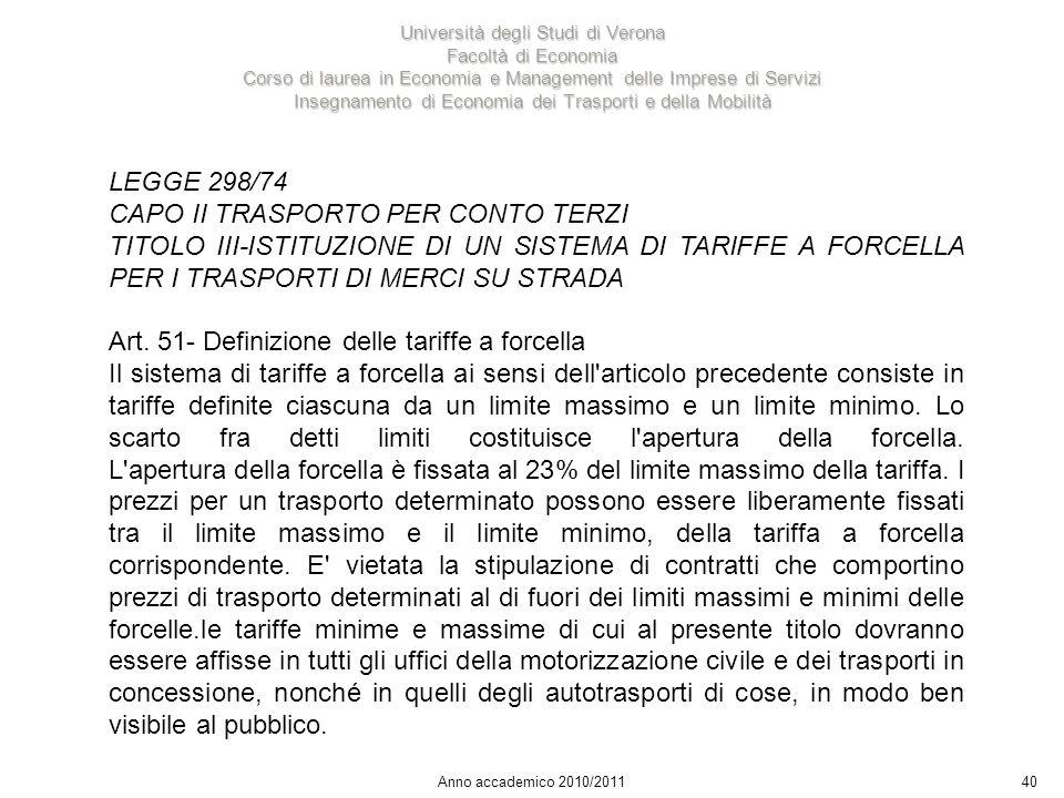 40 Università degli Studi di Verona Facoltà di Economia Corso di laurea in Economia e Management delle Imprese di Servizi Insegnamento di Economia dei