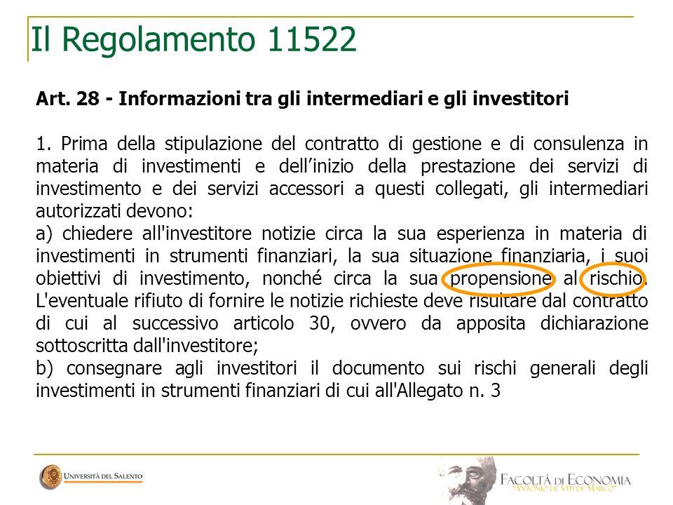 Il Regolamento 11522 Art. 28 - Informazioni tra gli intermediari e gli investitori 1. Prima della stipulazione del contratto di gestione e di consulen