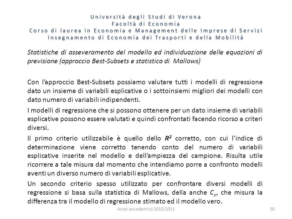 Anno accademico 2010/201130 Statistiche di asseveramento del modello ed individuazione delle equazioni di previsione (approccio Best-Subsets e statist