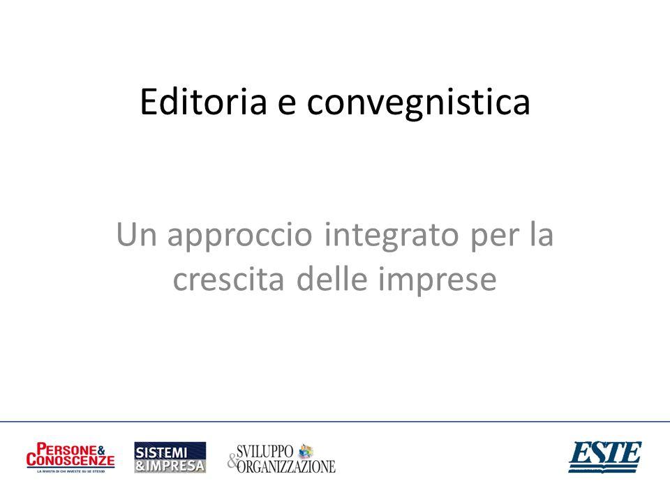 Editoria e convegnistica Un approccio integrato per la crescita delle imprese