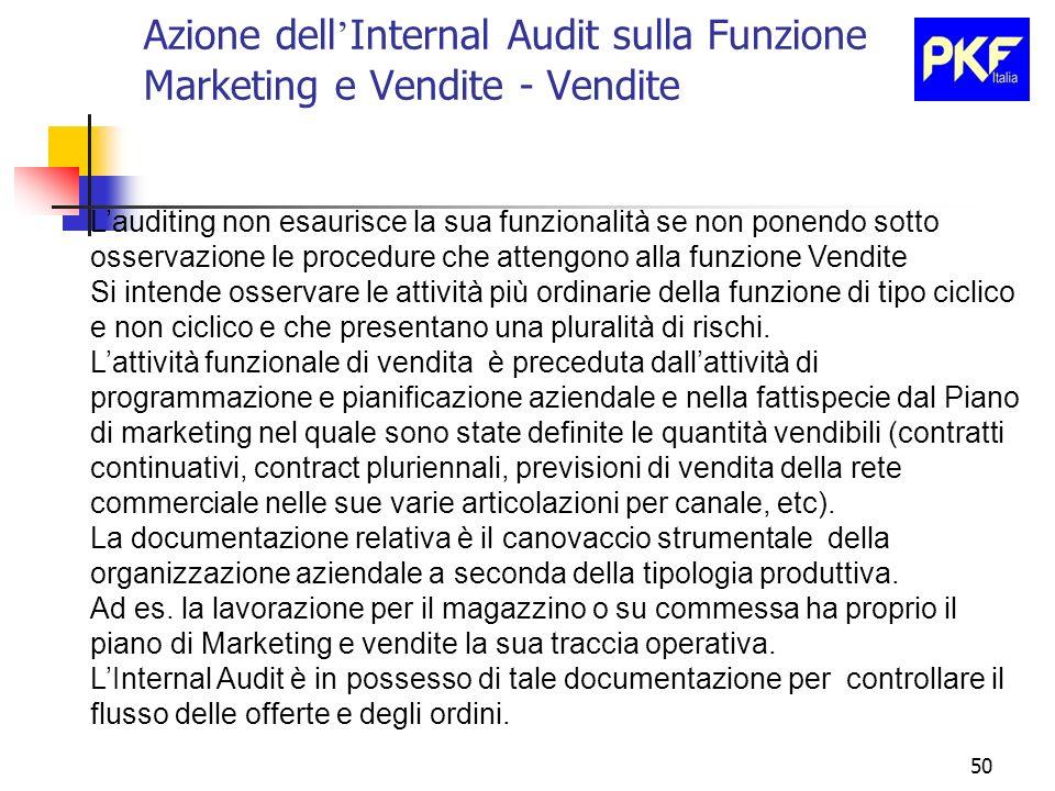 50 Azione dell Internal Audit sulla Funzione Marketing e Vendite - Vendite Lauditing non esaurisce la sua funzionalità se non ponendo sotto osservazio