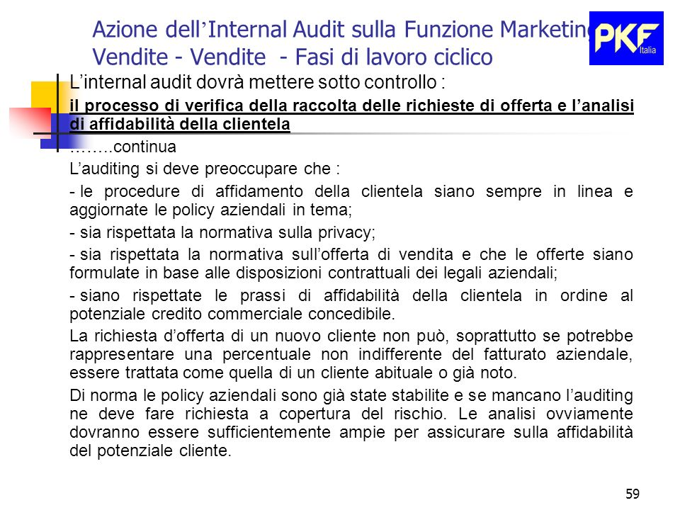 59 Azione dell Internal Audit sulla Funzione Marketing e Vendite - Vendite - Fasi di lavoro ciclico Linternal audit dovrà mettere sotto controllo : il