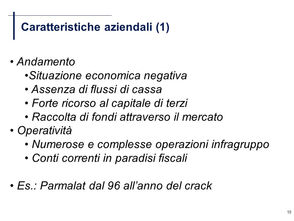 19 Caratteristiche aziendali (1) Andamento Situazione economica negativa Assenza di flussi di cassa Forte ricorso al capitale di terzi Raccolta di fon