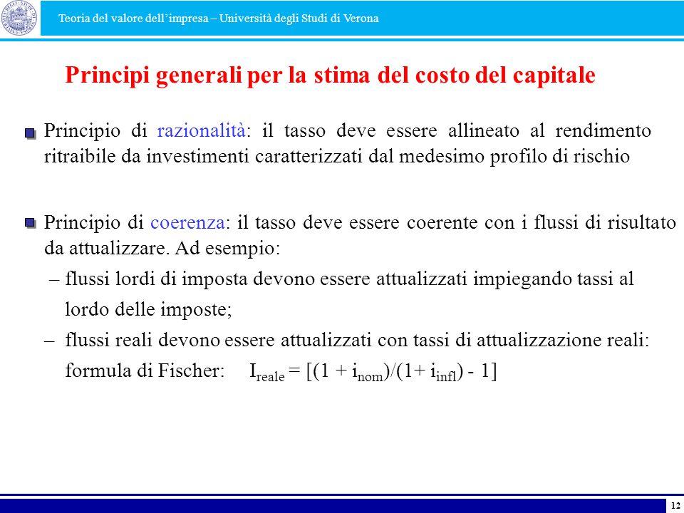 Principi generali per la stima del costo del capitale Principio di razionalità: il tasso deve essere allineato al rendimento ritraibile da investiment