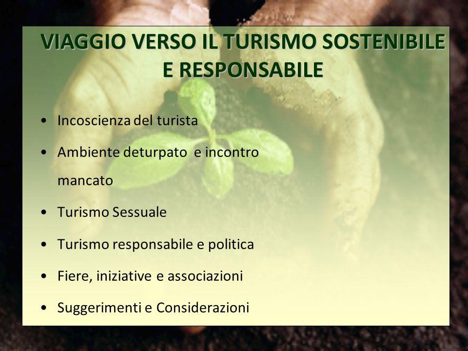Incoscienza del turista Ambiente deturpato e incontro mancato Turismo Sessuale Turismo responsabile e politica Fiere, iniziative e associazioni Sugger