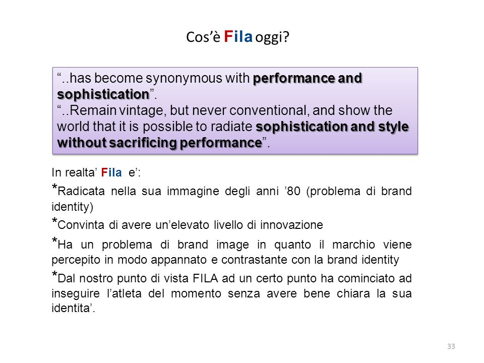 Cosè Fila oggi? performance and sophistication..has become synonymous with performance and sophistication. sophistication and style without sacrificin