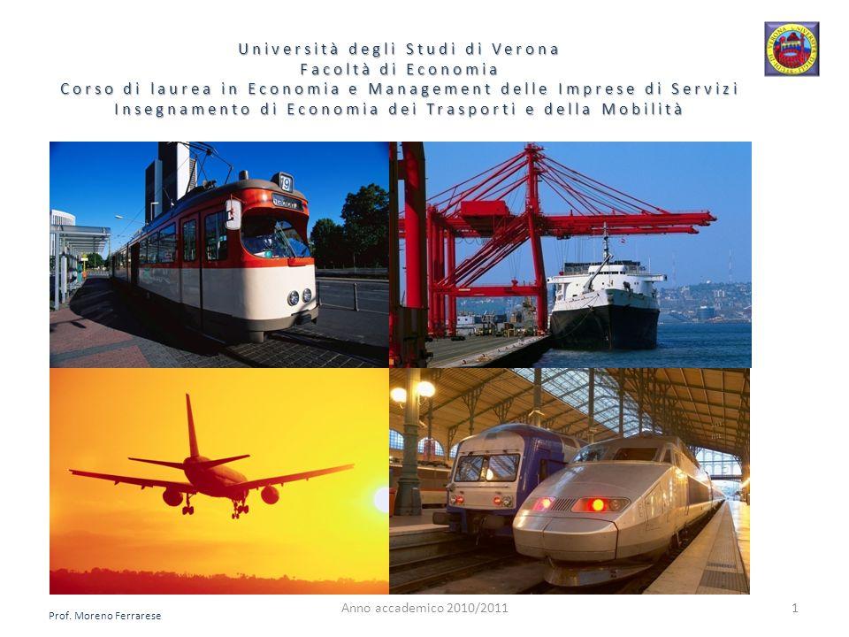 Università degli Studi di Verona Facoltà di Economia Corso di laurea in Economia e Management delle Imprese di Servizi Insegnamento di Economia dei Trasporti e della Mobilità Prof.