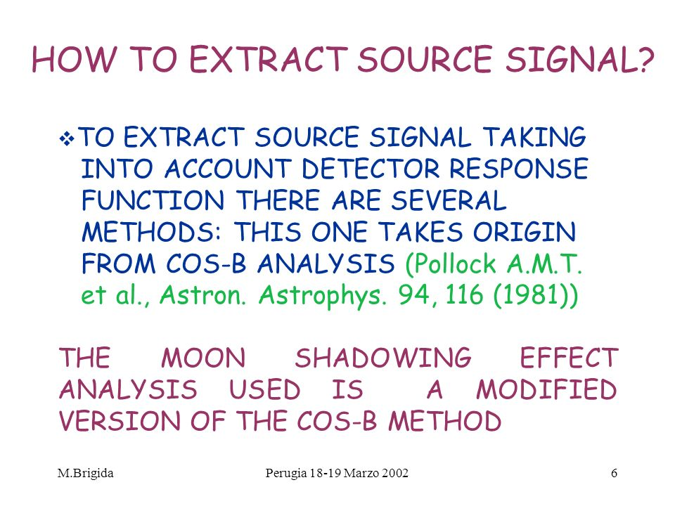 M.BrigidaPerugia 18-19 Marzo 20026 HOW TO EXTRACT SOURCE SIGNAL.