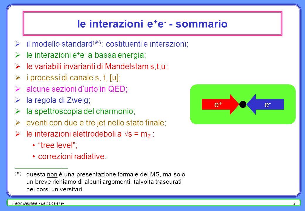 Paolo Bagnaia - La fisica e+e-1 Le interazioni e + e -