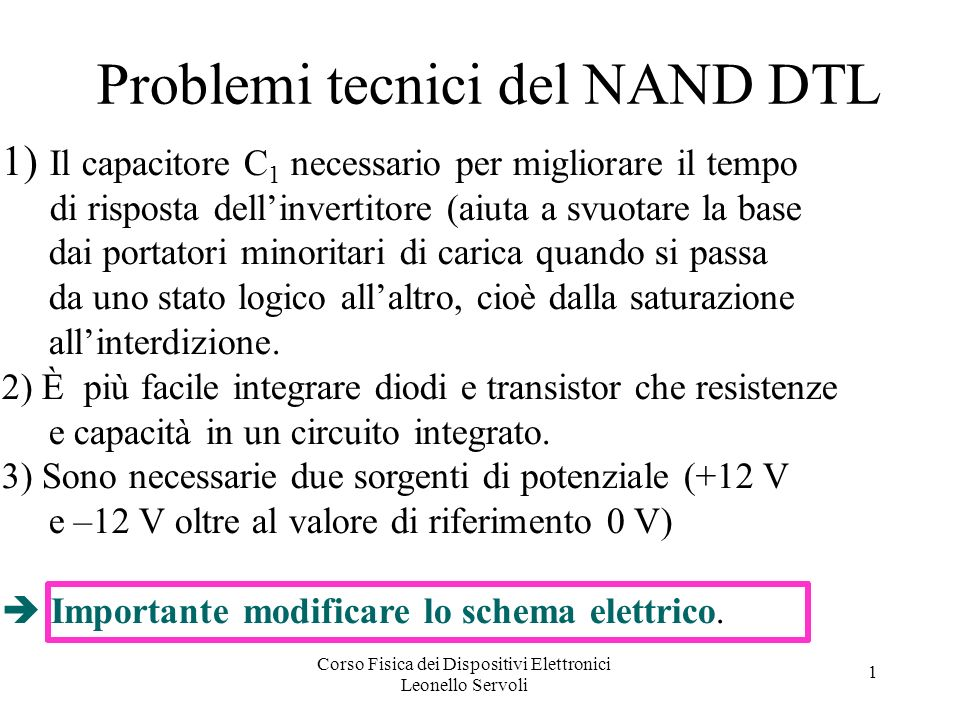Corso Fisica dei Dispositivi Elettronici Leonello Servoli 1 Funzionamento porte TTL (1) Idea di base: collegare alla base di T3 il transistor T1 rendendo possibile uno svuotamento molto più veloce delle cariche immagazzinate nella base di T3.
