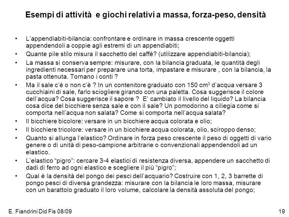 E. Fiandrini Did Fis 08/0919 Esempi di attività e giochi relativi a massa, forza-peso, densità Lappendiabiti-bilancia: confrontare e ordinare in massa