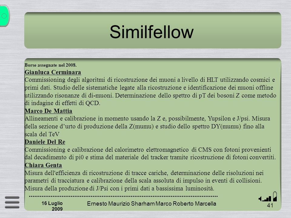 Similfellow Ernesto Maurizio Sharham Marco Roberto Marcella 41 16 Luglio 2009 Borse assegnate nel 2008.