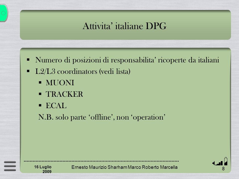 Ernesto Maurizio Sharham Marco Roberto Marcella 9 16 Luglio 2009 Attivita italiane DPG