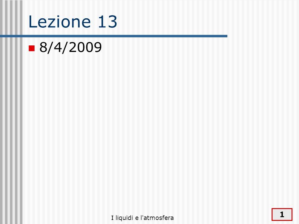 I liquidi e l'atmosfera 1 Lezione 13 8/4/2009