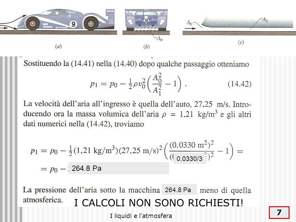 I liquidi e l'atmosfera 7 0.0330/3 264.8 Pa I CALCOLI NON SONO RICHIESTI!