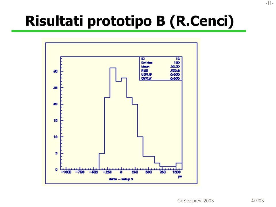 -11- CdSez prev. 20034/7/03 Risultati prototipo B (R.Cenci)