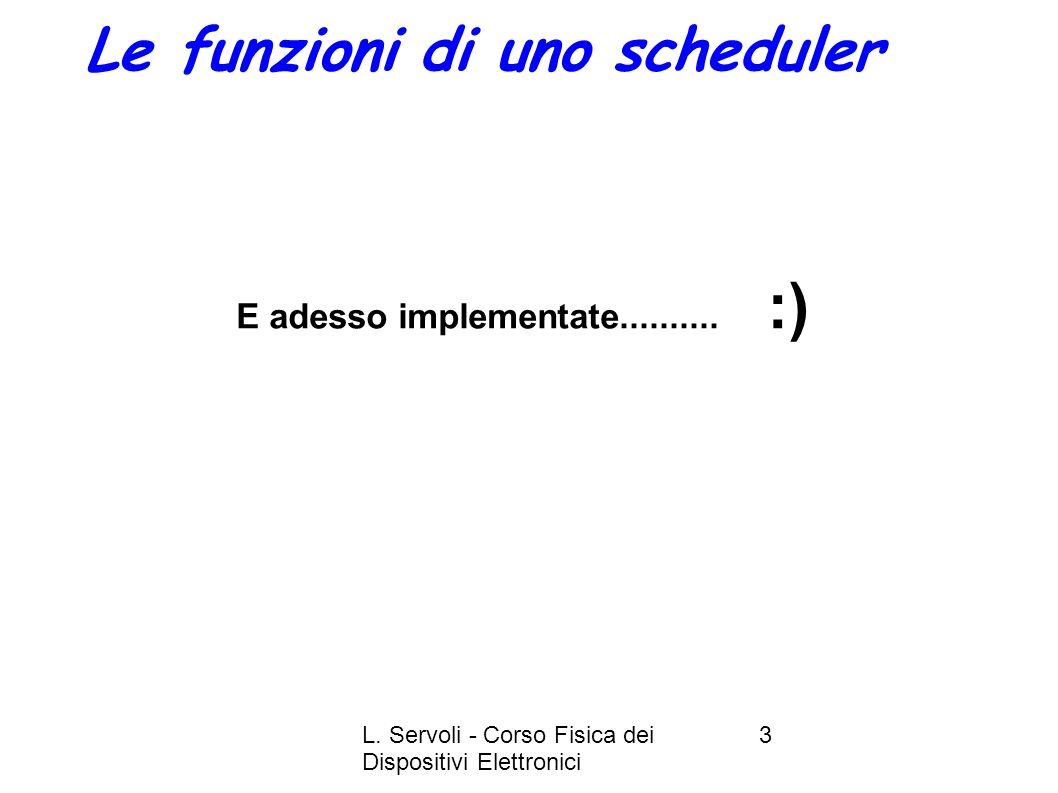 L. Servoli - Corso Fisica dei Dispositivi Elettronici 3 E adesso implementate..........