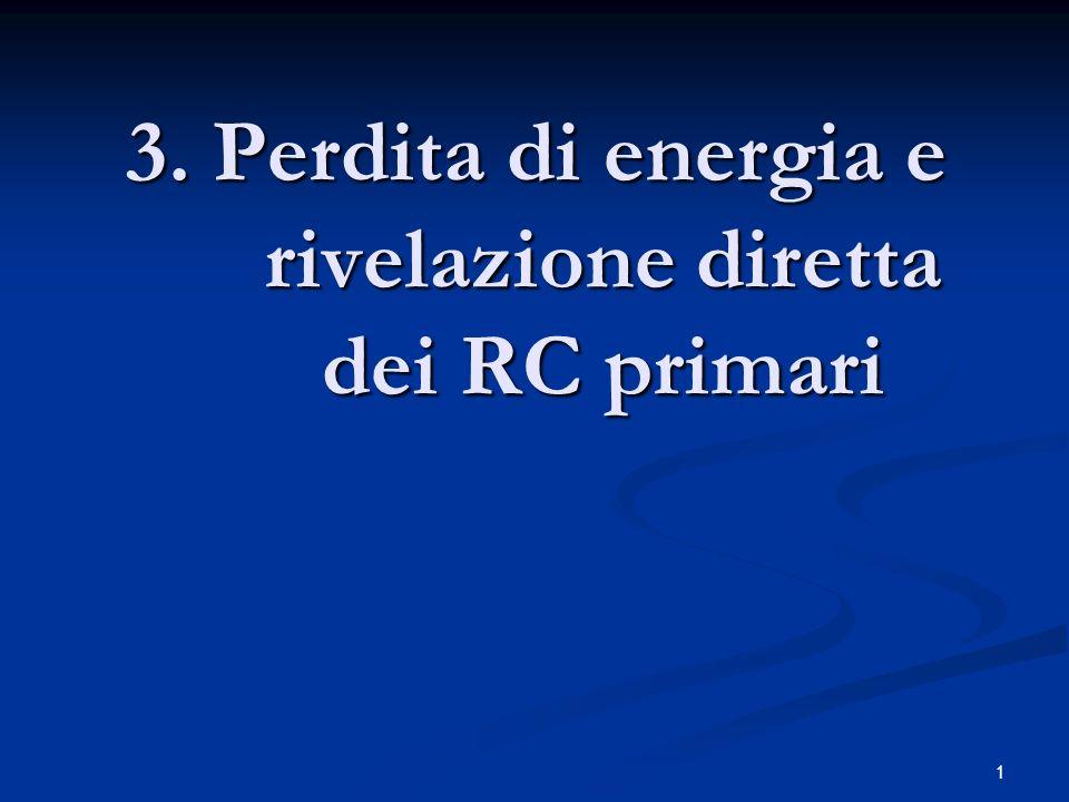 1 3. Perdita di energia e rivelazione diretta dei RC primari