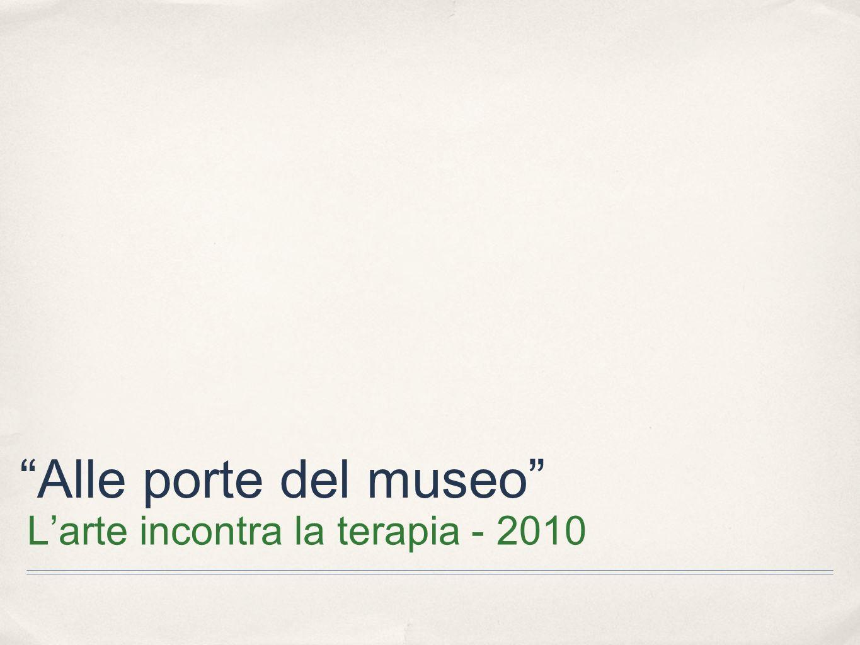 Collezione Peggy Guggenheim - Venezia Istituto Suore delle Poverelle Istituto Palazzolo Via C.Alessio 9 Rosà (VI) Arteterapeuti Associati
