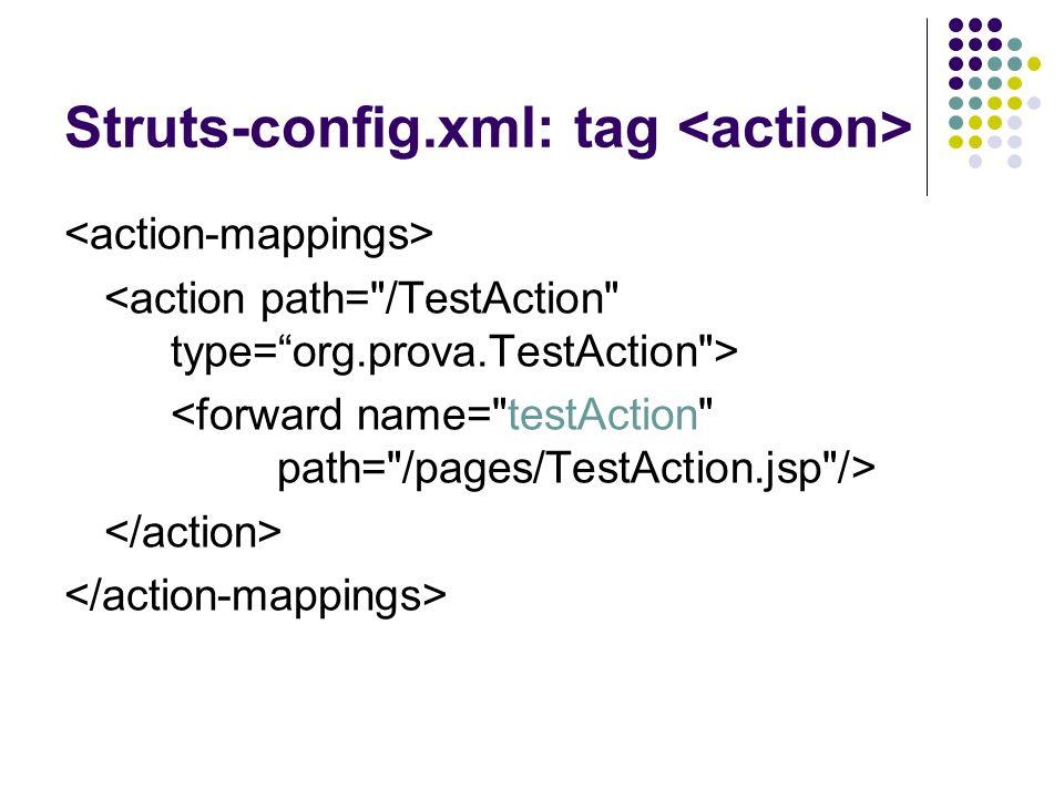 Actions Built-in di Struts Vi sono alcune Action già implementate che offrono funzionalità comuni.