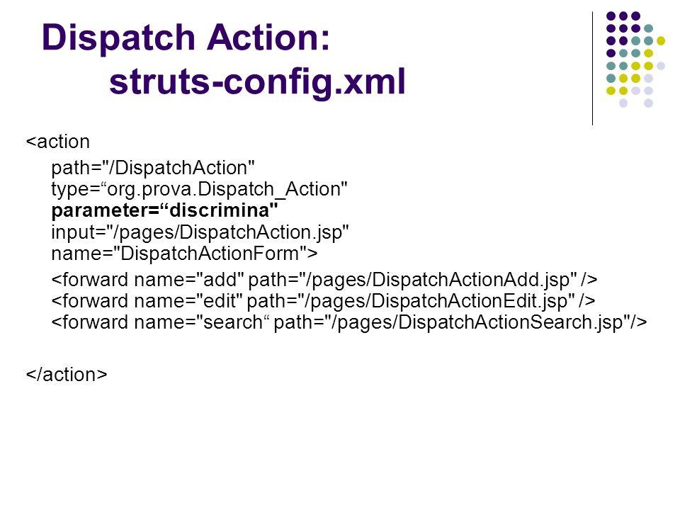 ForwardAction: struts-config.xml Forward Action richiede sola configurazione; non è necessario scrivere codice Java