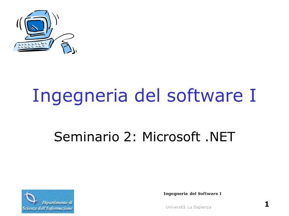 Università La Sapienza Ingegneria del Software I 2 Microsoft.NET piattaforma Visual Studio.NET.NET Enterprise Servers.NET Building Block & Services.NET Devices, User Experience