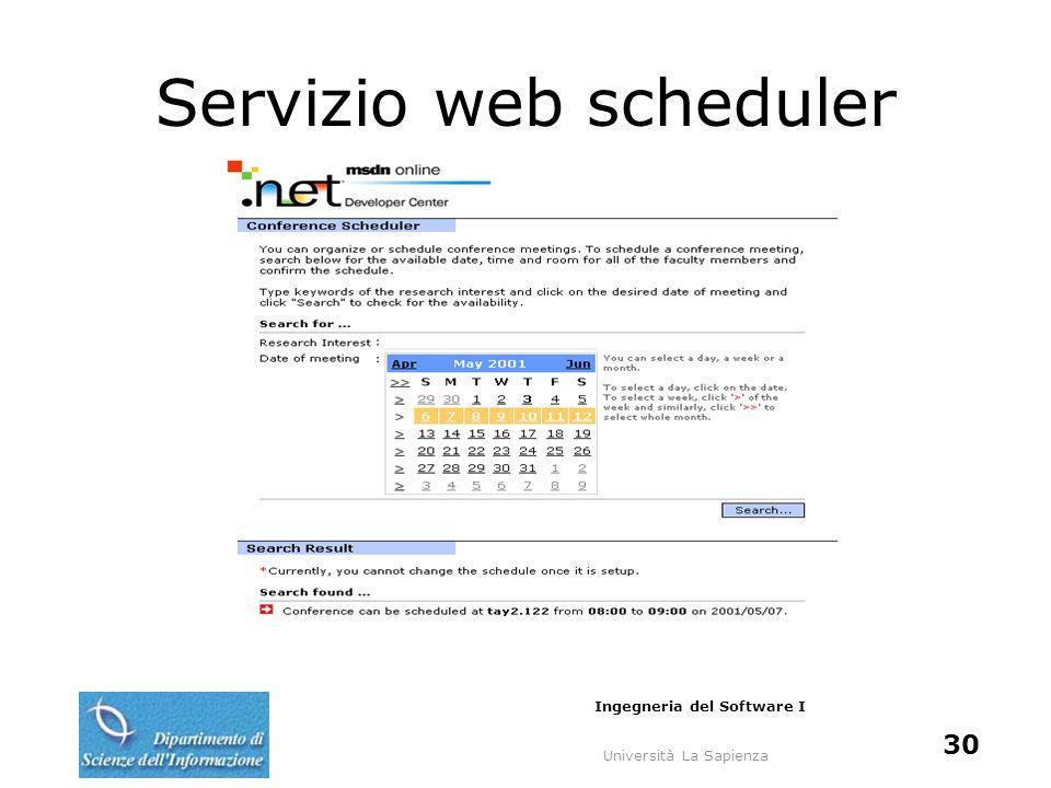 Università La Sapienza Ingegneria del Software I 30 Servizio web scheduler