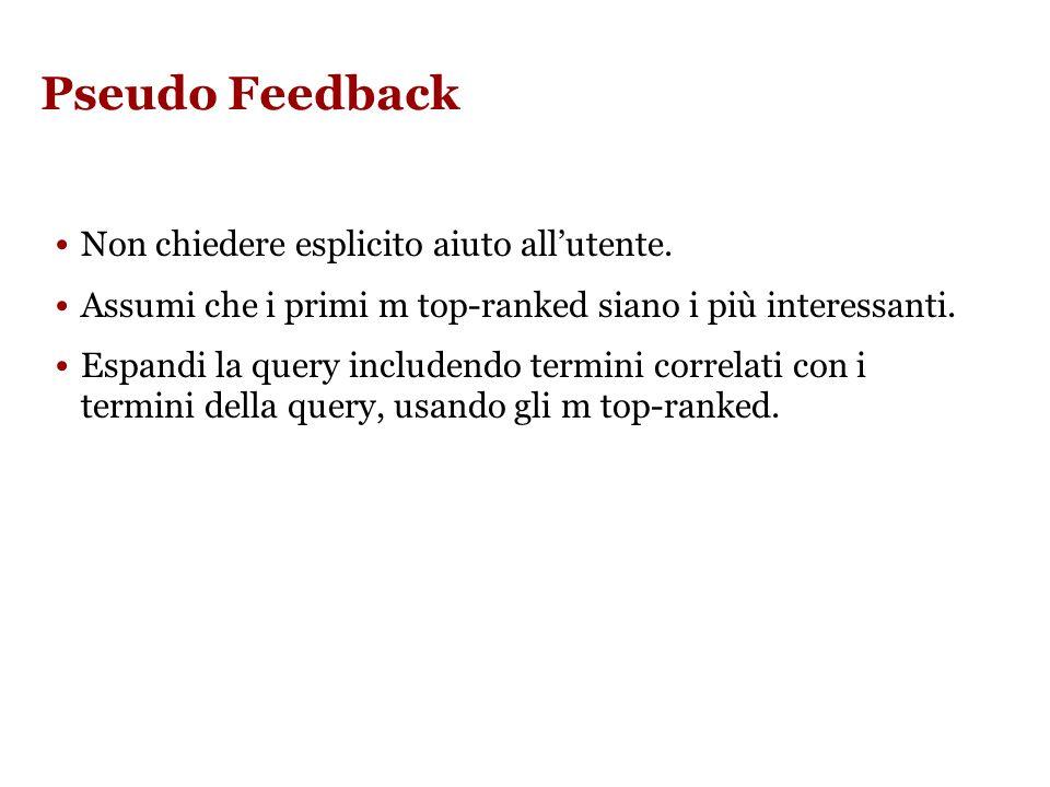 Tuttavia il feedback esplicito non è molto usato Gli utenti sono a volte riluttanti.