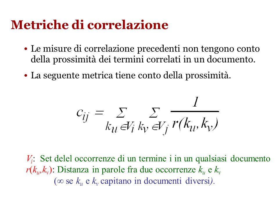 Matrice Normalizzata La matrice delle frequenze favorisce i termini più frequenti.