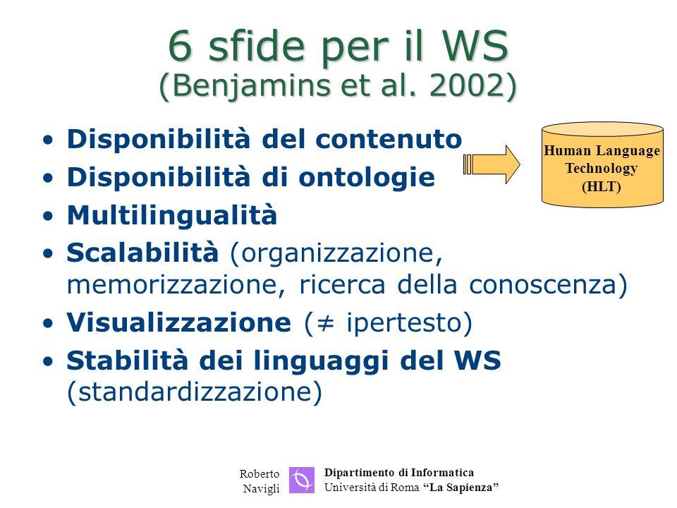 Dipartimento di Informatica Università di Roma La Sapienza Roberto Navigli 6 sfide per il WS (Benjamins et al.