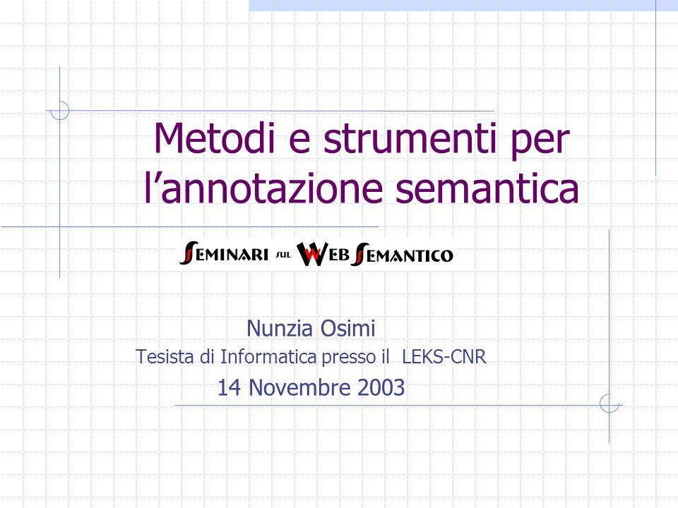 21 Ontomat (caratteristiche generali) Visualizzazione dellontologia ( in DAML+OIL ) mediante albero Browser per lesplorazione dellontologia e delle istanze Browser Html che visualizza le parti di testo annotate.