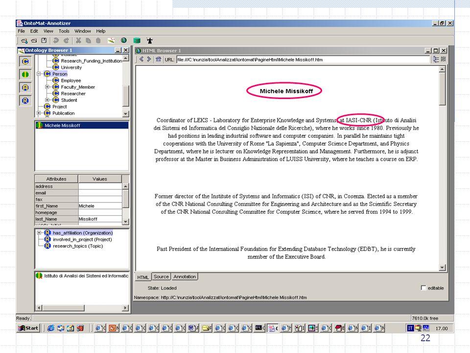 21 Ontomat (caratteristiche generali) Visualizzazione dellontologia ( in DAML+OIL ) mediante albero Browser per lesplorazione dellontologia e delle is