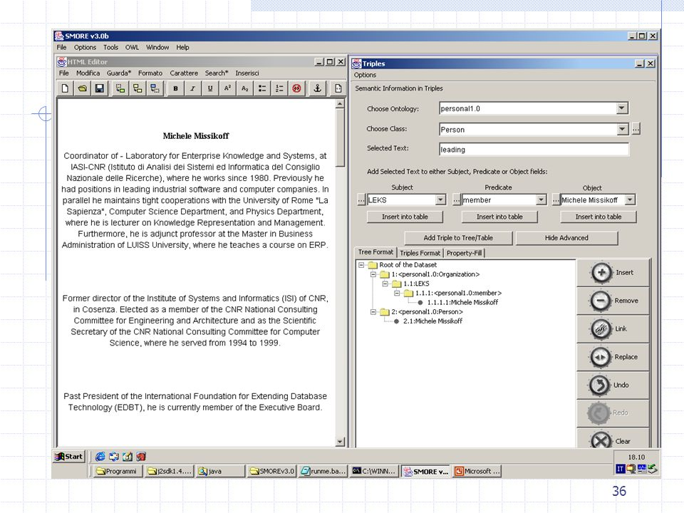 35 Smore (caratteristiche generali) Fornisce Editor pagine html Fornisce un collegamento alle esistenti ontologie su Internet per renderle utilizzabil
