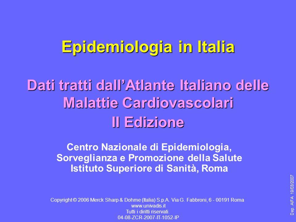 Epidemiologia in Italia Dati tratti dallAtlante Italiano delle Malattie Cardiovascolari II Edizione Centro Nazionale di Epidemiologia, Sorveglianza e
