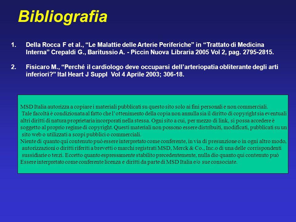 Bibliografia 1.Della Rocca F et al., Le Malattie delle Arterie Periferiche in Trattato di Medicina Interna Crepaldi G., Baritussio A. - Piccin Nuova L