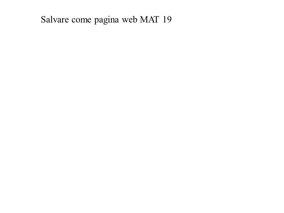 Salvare come pagina web MAT 19