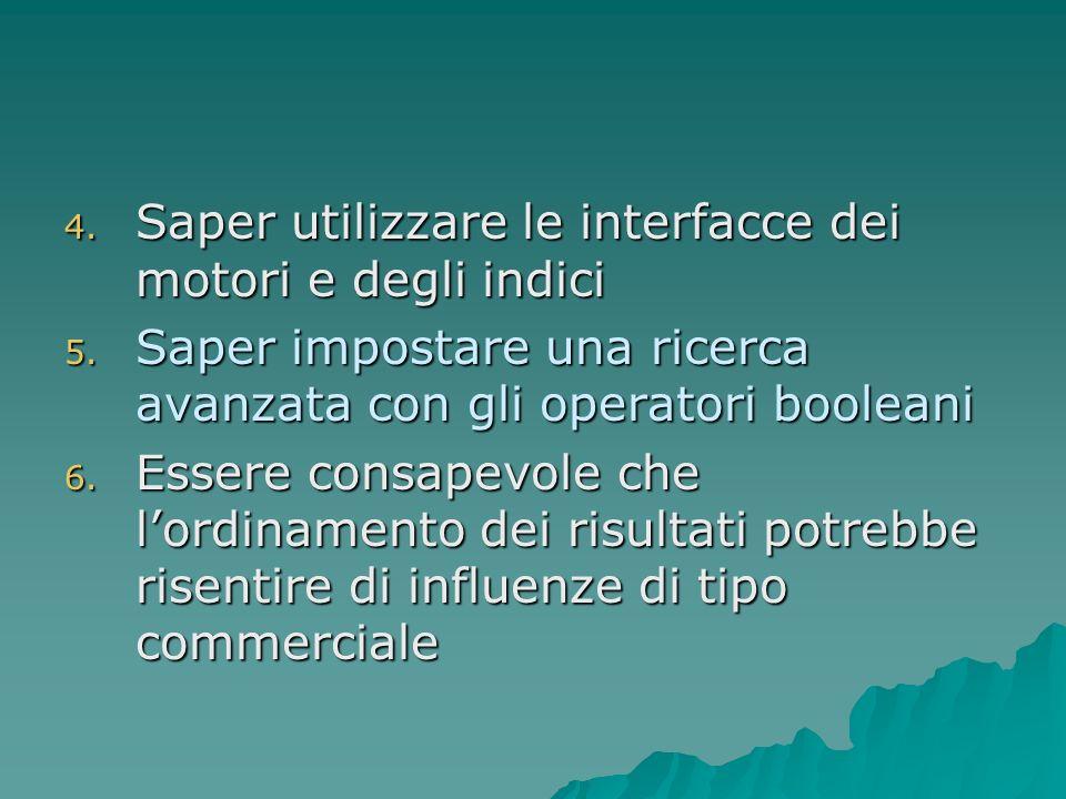 4.Saper utilizzare le interfacce dei motori e degli indici 5.