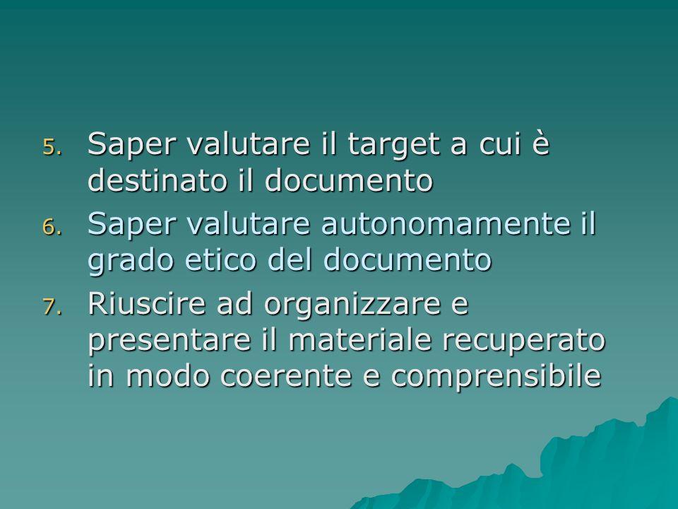 5.Saper valutare il target a cui è destinato il documento 6.